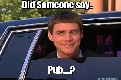 Did someone say pub